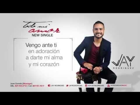 Jay Rodriguez - Todo mi amor - YouTube
