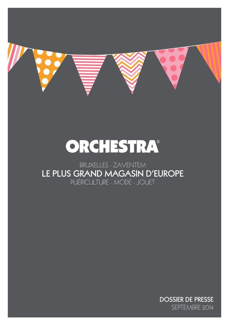 Orchestra - Dossier de presse 2014  BRUXELLES - ZAVENTEM LE PLUS GRAND MAGASIN D'EUROPE PUÉRICULTURE - MODE - JOUET