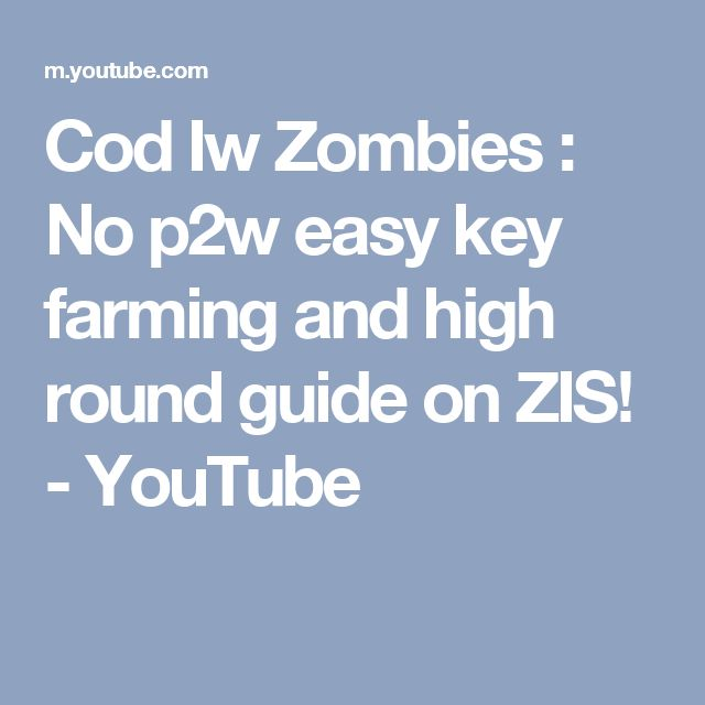 Cod Iw Zombies : No p2w easy key farming and high round guide on ZIS! - YouTube