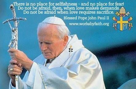 Be not afraid. Love this quote. Blessed (almost Saint) John Paul II, Pray for us!