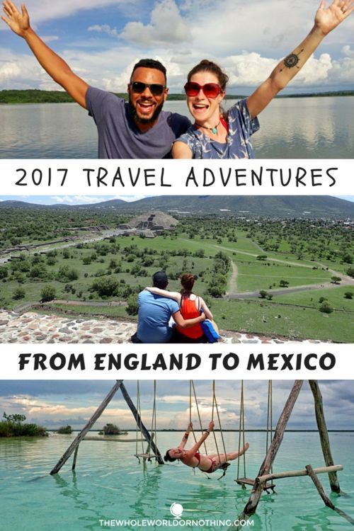 2017 Travel Adventures | From England To Mexico | Travel Blogger Lifestyle | Digital Nomad Lifestyle | Travel Blog | #travelblog #travelmore #travelon #digitalnomad #mexico #visitmexico #travellifestyle #travel