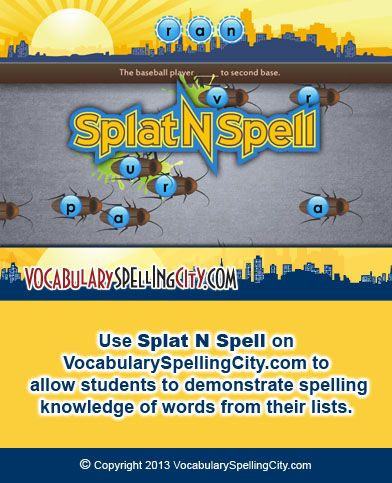 Use Splat N Spell on VocabularySpellingCity.com to allow students to demonstrate spelling knowledge of words from their lists.