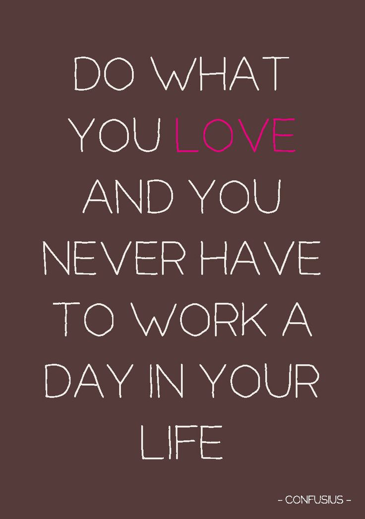 Quote postkaart Do what you love and you will never have to work a day in your life Quote postkaart Do what you love and you will never have to work a day in your life van Studio Inktvis. Geweldige tijdloze quote van Confusius. [s...