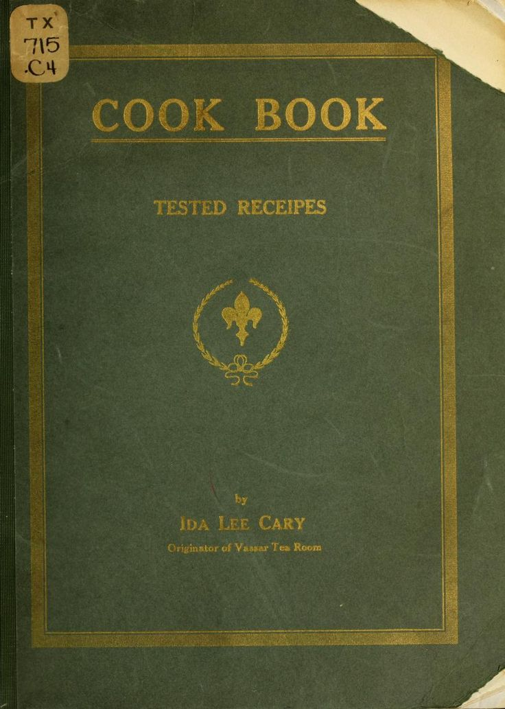 """""""Cook Book: Tested Receipes"""" By Ida Lee Cary (1920) Published By A V Haight Company"""