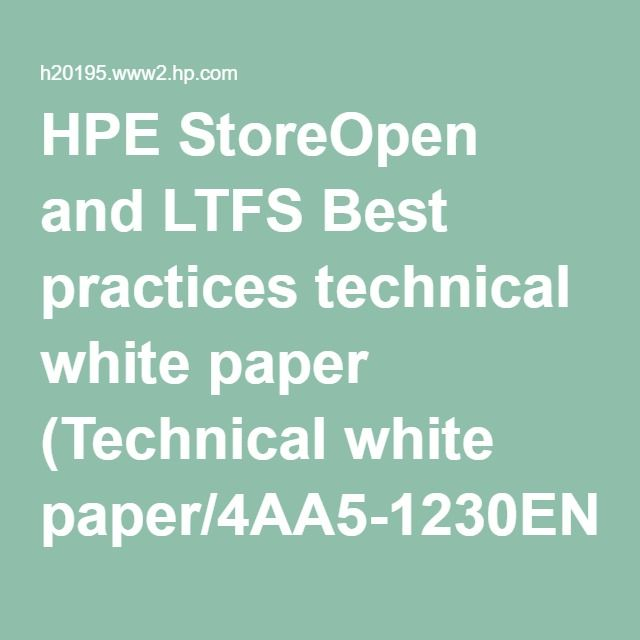 HPE StoreOpen and LTFS Best practices technical white paper (Technical white paper/4AA5-1230ENW.pdf)