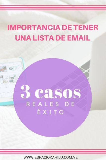 La importancia de tener una lista de Email + 3 casos de éxitos reales | email marketing | lista de email | blogging | business tips | #EmailMarketing #Espaciokahilu