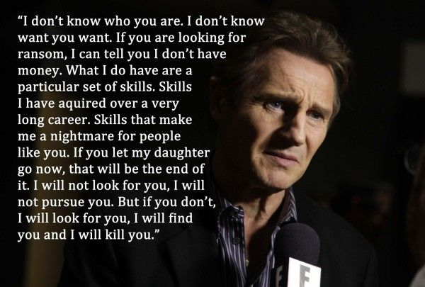 liam neeson taken quote - Google Search | Gina's Moods ...