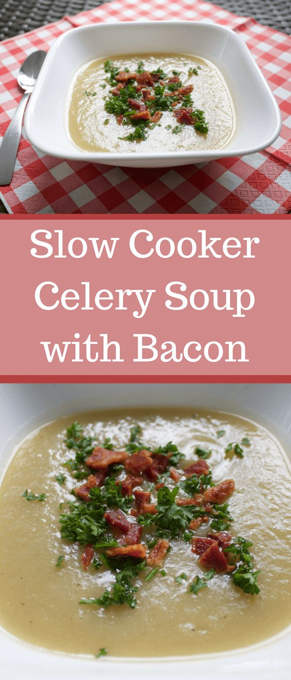 Slow Cooker Celery Soup with Bacon
