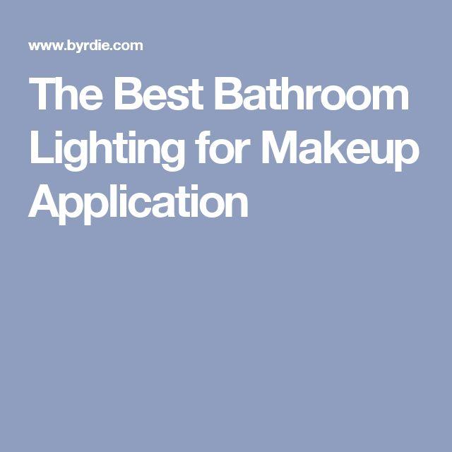 The Best Bathroom Lighting for Makeup Application