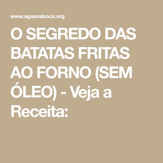 O SEGREDO DAS BATATAS FRITAS AO FORNO (SEM ÓLEO) - Veja a Receita: