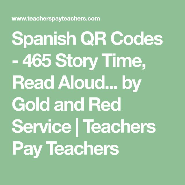 Spanish QR Codes - 465 Story Time, Read Aloud... by Gold and Red Service | Teachers Pay Teachers