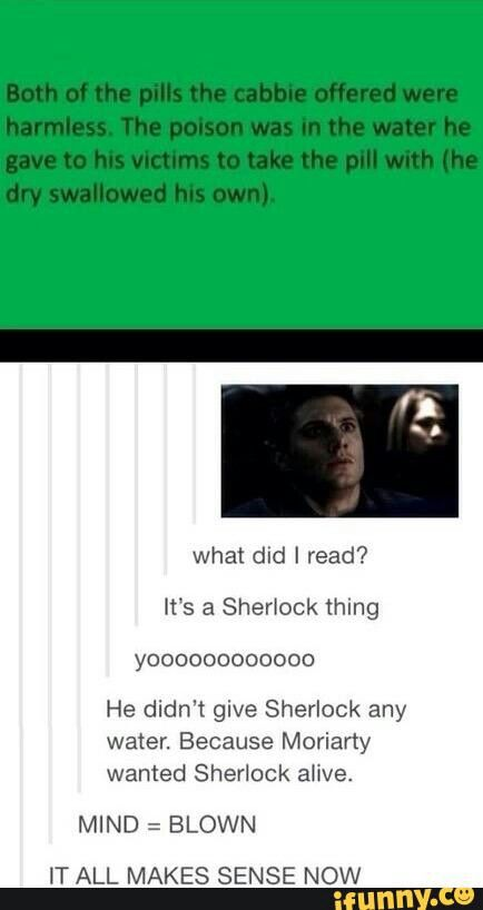 I love Moriarty << almost as much as sherlock (almost was the key word in that sentence.) But yes mind blown