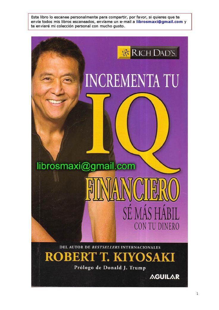 Incrementa tu IQ Financiero  Robert  T. Kiyosaky