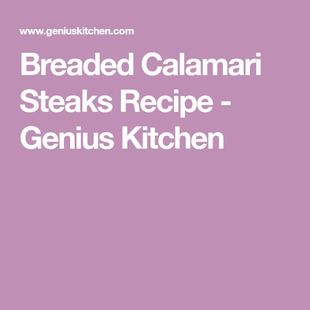 Breaded Calamari Steaks Recipe - Genius Kitchen