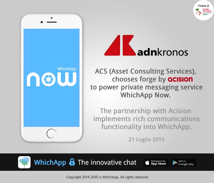 @Acision and @ACSgroupItalia, partnership for WhichApp Now. Thank you @Adnkronos! http://www.adnkronos.com/immediapress/ict/2015/07/21/acs-asset-consulting-services-chooses-forge-acision-power-private-messaging-service-whichapp-now_NDGeXY82rAF1LC579ZFWiK.html