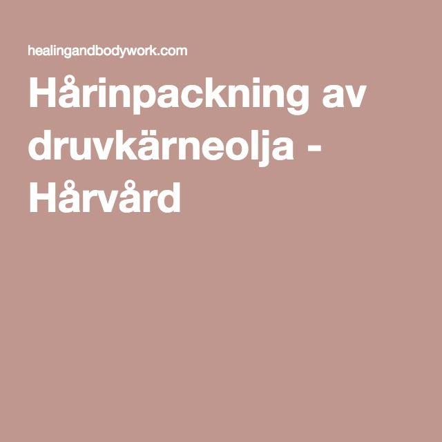 Hårinpackning av druvkärneolja - Hårvård
