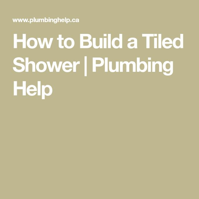 How to Build a Tiled Shower | Plumbing Help