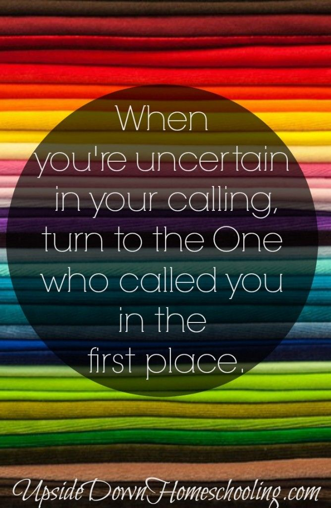Inspiring post for Christian homeschoolers offers encouragement for homeschooling moms by pointing you back to the One who called you in the first place. http://upsidedownhomeschooling.com/dear-uncertain-homeschooling-mama