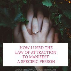 I successfully manifested a specific person using the Law of Attraction for Love. You can do it too. Manifesting love is easy. Here's how...
