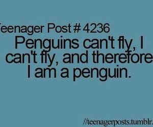 Penguins can't fly, I can't fly, and therefore I am a penguin.