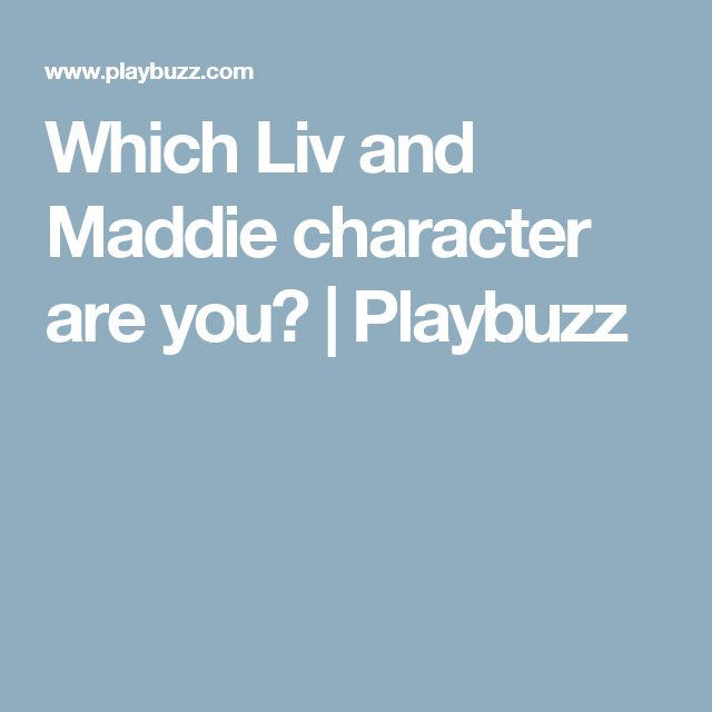 Which Liv and Maddie character are you?  | Playbuzz