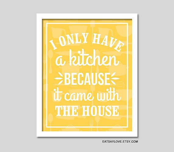 I only have a kitchen print, funny kitchen art, I only have a kitchen because, kitchen wall decor, kitchen quote art, tan kitchen print