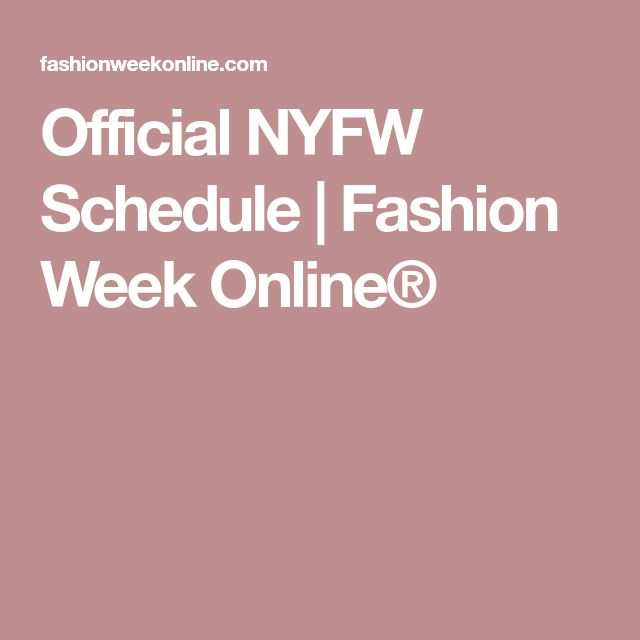 Official NYFW Schedule | Fashion Week Online®