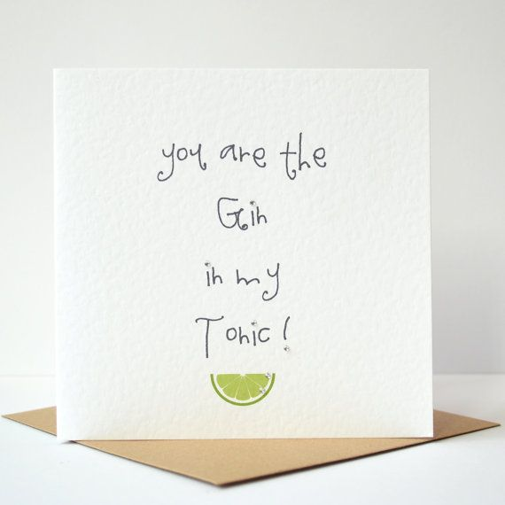 You are the Gin in my Tonic card Free UK Postage door JoejoeDesigns