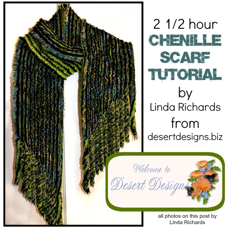 2 1/2 Hour Chenille Scarf Tutorial by Linda Richards