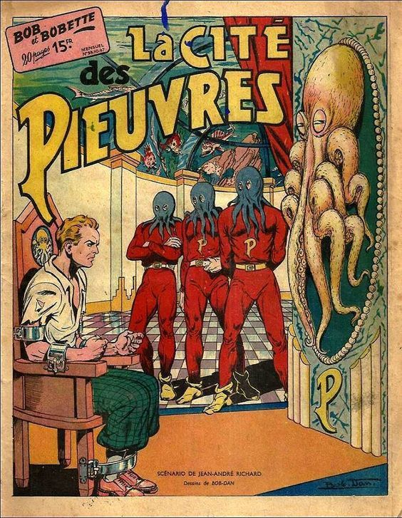 It's tentacles are everywhere - Bob et Bobette: La Cité des Pieuvres (The City Of Octopus) pulp cover, 1947.