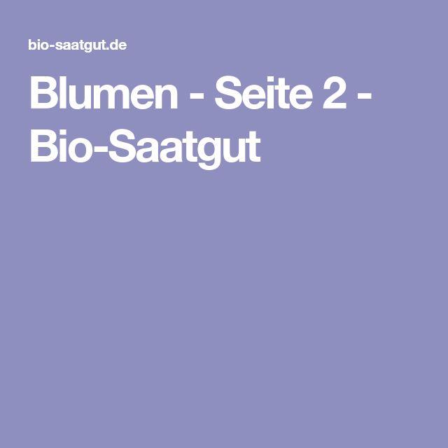 Blumen - Seite 2 - Bio-Saatgut