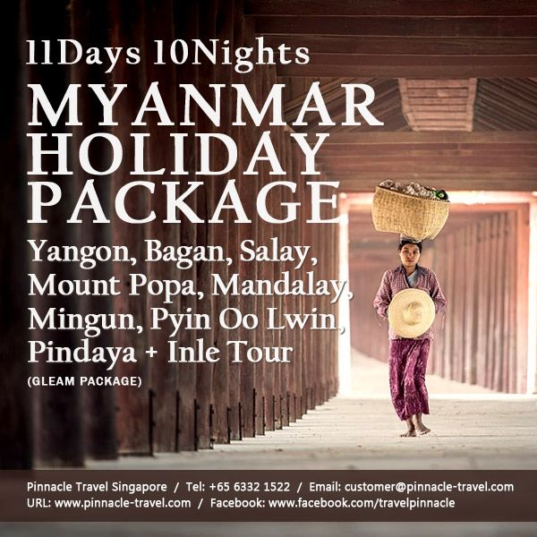 11D 10N Yangon, Bagan, Salay, Mount Popa, Mandalay, Mingun, Pyin Oo Lwin, Pindaya + Inle Myanmar Holiday Tour Package from Singapore (Gleam Package)