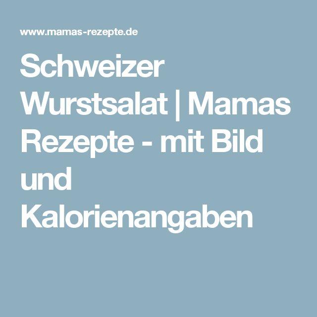 Schweizer Wurstsalat | Mamas Rezepte - mit Bild und Kalorienangaben