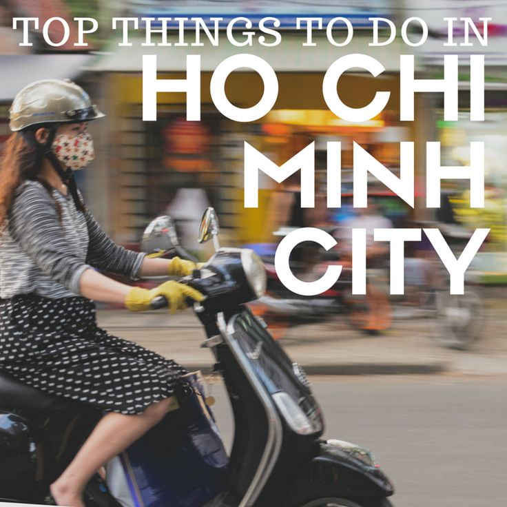 Top things to do in Ho Chi Minh City, Vietnam