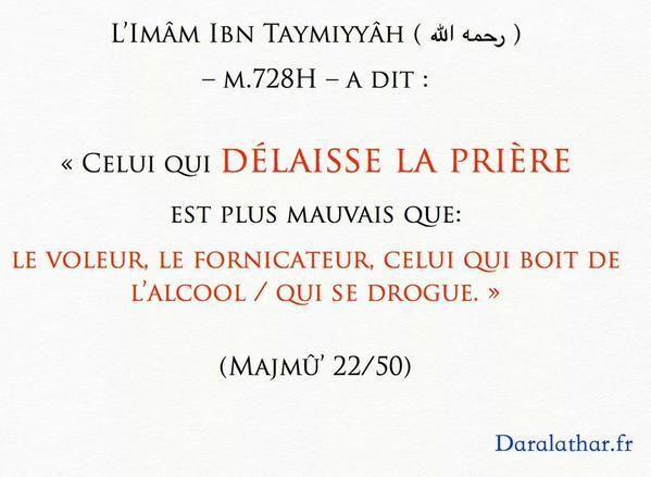 « Celui qui délaisse la prière est plus mauvais que.... »