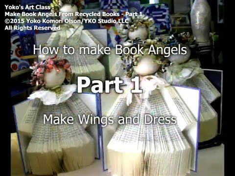 Yoko's Art Class - Making Recycled Book Angels Video Tutorial PART 1