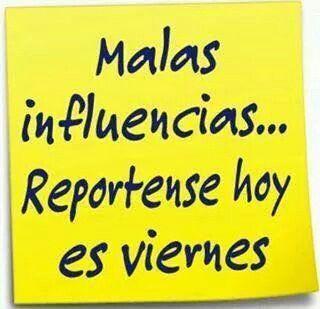 #findesemana hoy es #viernes reportense