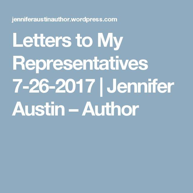 Letters to My Representatives 7-26-2017 | Jennifer Austin – Author