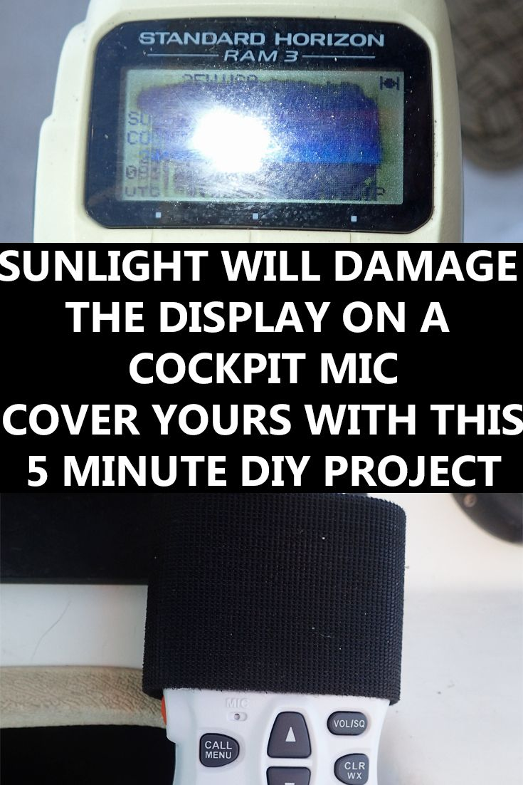 Don't let sunlight ruin the display on your cockpit VHF microphone! Five minute DIY project to protect your investment. via @TheBoatGalley