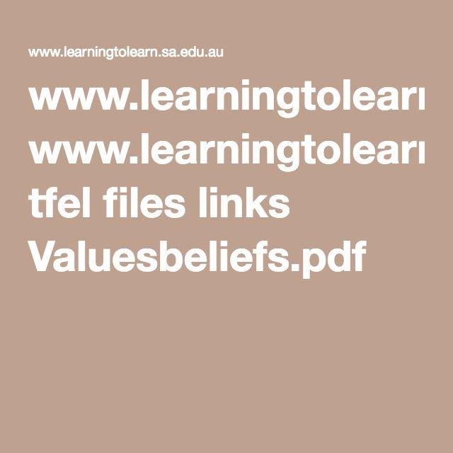 www.learningtolearn.sa.edu.au tfel files links Valuesbeliefs.pdf