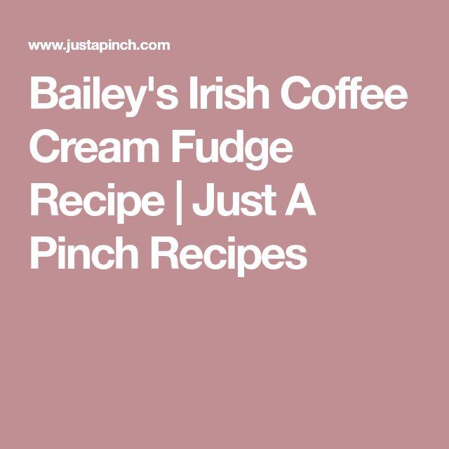 Bailey's Irish Coffee Cream Fudge Recipe   Just A Pinch Recipes
