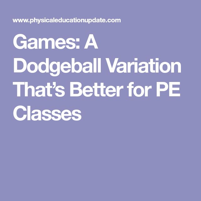 Games: A Dodgeball Variation That's Better for PE Classes