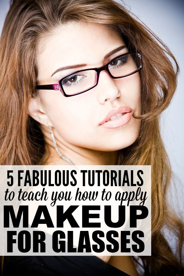 5 TUTORIALS TO TEACH YOU HOW TO APPLY MAKEUP FOR GLASSES