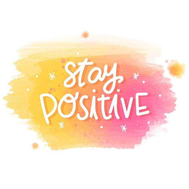 Download Stay Positive Message On Watercolor Stain for free | Staying  positive, Positive wallpapers, Positivity