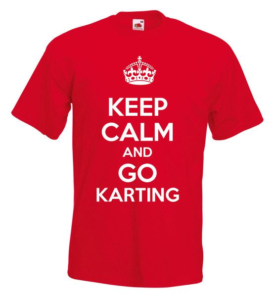 This Mens Karting T Shirt With Keep Calm And Go Slogan Is Designed Printed By Tiger Prints UK