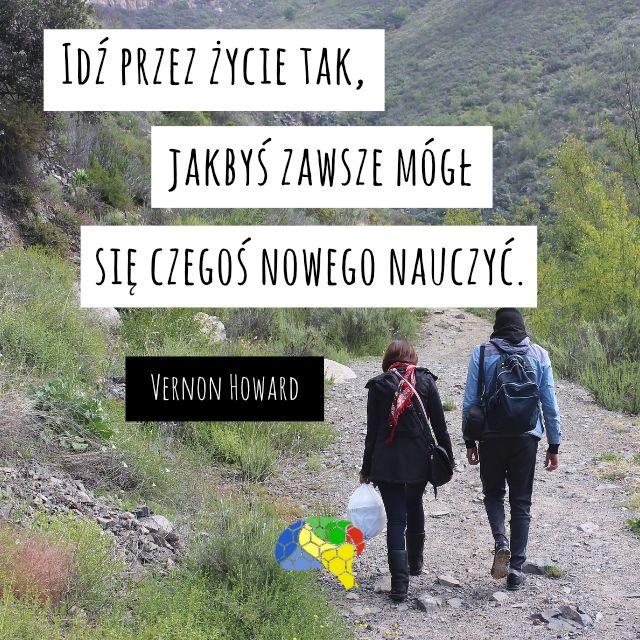 """""""Idź przez życie tak, jakbyś zawsze mógł się czegoś nowego nauczyć."""" ~Vernon Howard  #brainMorning"""