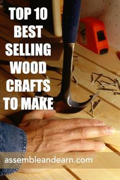 These Are Some Of The Best Selling Wood Crafts You Can Make And Sell For A Very Lucrative Profit
