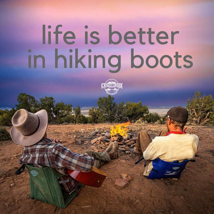 You can say that again! Life is better in hiking boots. #hikerchat #hiking #outside #outdoors #crazycreek #wisewords