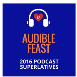 The funniest, smartest, wittiest, and most musical podcasts and hosts - and a few silly categories.