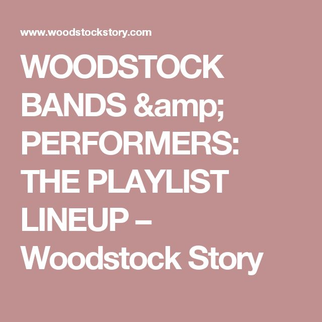 WOODSTOCK BANDS & PERFORMERS: THE PLAYLIST LINEUP – Woodstock Story